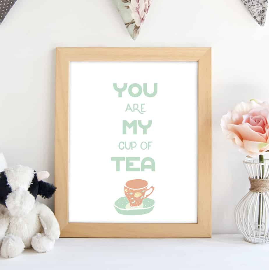 You are my cup of tea printable. shabbymintchicparty.com