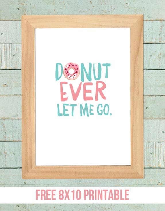 Donut Ever Let Me Go donut printable