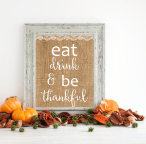Free Thanksgiving wall art printableEat, Drink, & Be Thankful wall art. Shabbymintchicparty.com