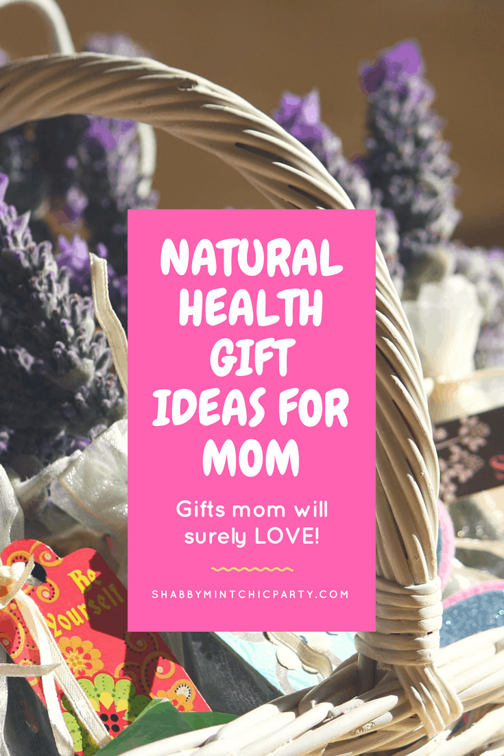 Natural Health Gift Ideas for Mother's Day