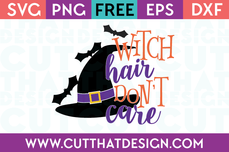 Halloween SVG Witch Hair Don't Care