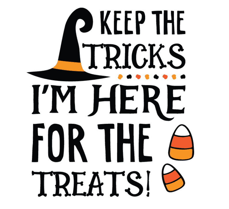 Halloween SVG Keep the Tricks I'm here for the Treats Lovesvg com