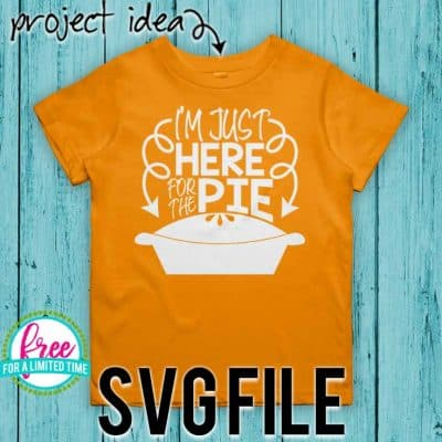 I'm just here for the pie Thanksgiving SVG