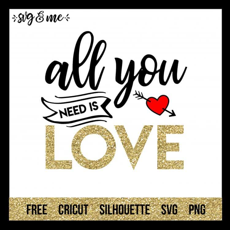 Valentine's Day SVGs all-you-need-is-love SVG & Me