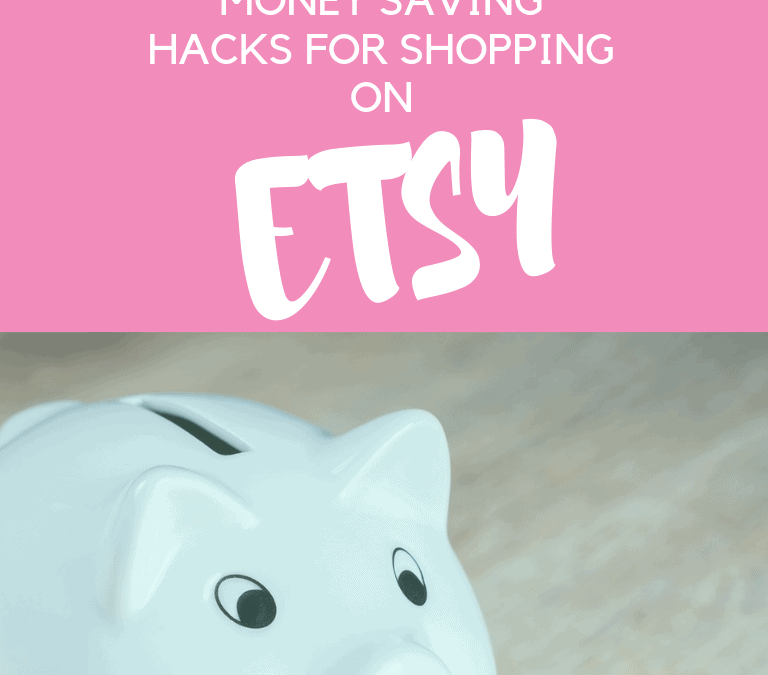 9 Money Saving Hacks for Etsy
