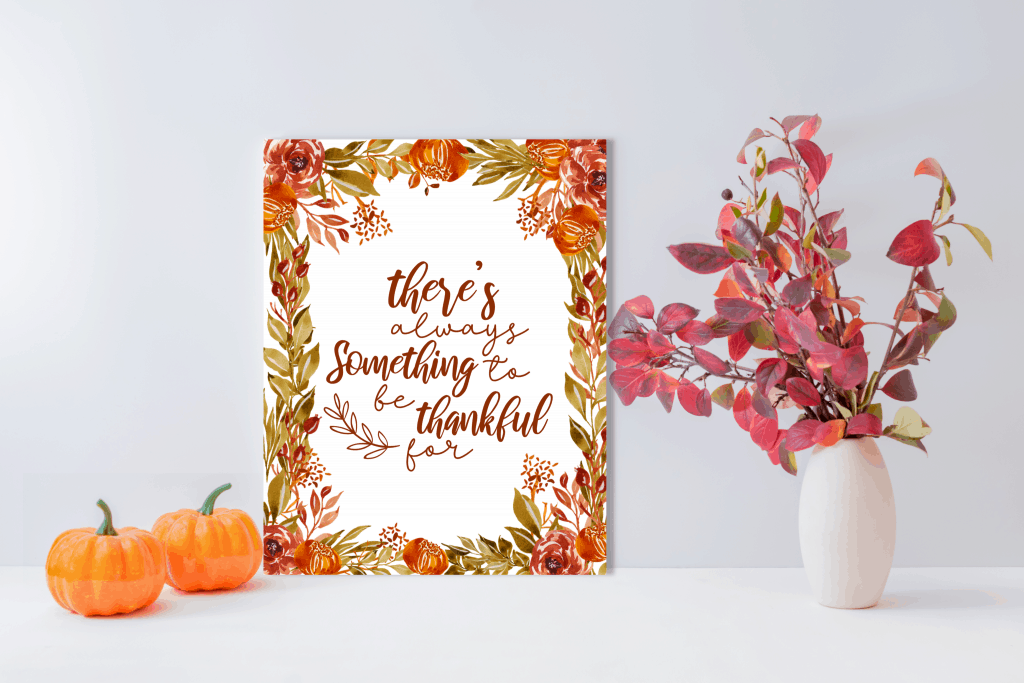 There is always something to be thankful for 8x10 poster