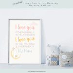 Free Printable I Love You in the Morning Wall Art